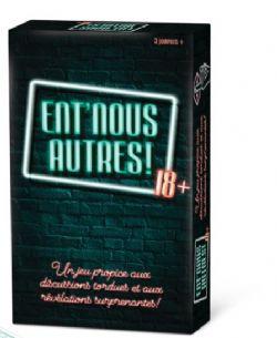 ENT'NOUS AUTRES! 18 ANS +